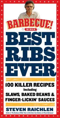 Best Ribs Ever By Raichlen, Steven
